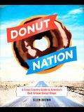 Donut Nation: A Cross-Country Guide to America's Best Artisan Donut Shops