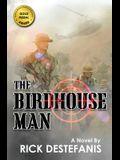 The Birdhouse Man: A Vietnam War Veteran's Story