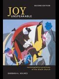 Joy Unspeakable: Contemplative Practices of the Black Church (2nd Edition)