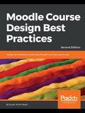 Moodle Course Design Best Practices - Second Edition