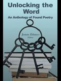 Unlocking the Word: An Anthology of Found Poetry