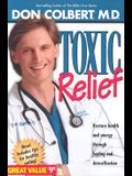 Toxic Relief P/B: Restore Health and Energy Through Fasting and Detoxification.