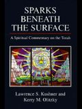 Sparks Beneath the Surface: A Spiritual Commentary on the Torah