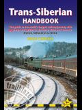 Trans-Siberian Handbook: The Guide to the World's Longest Railway Journey with 90 Maps and Guides to the Rout, Cities and Towns in Russia, Mong
