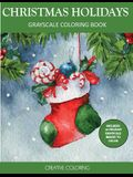 Christmas Holidays Grayscale Coloring Book