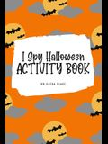 I Spy Halloween Activity Book for Kids (6x9 Coloring Book / Activity Book)