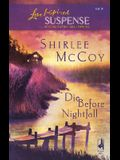 Die Before Nightfall (The Lakeview Series #2) (Steeple Hill Love Inspired Suspense #5)