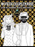 Vie de couple marié: Livre de coloriage décalé pour adultes