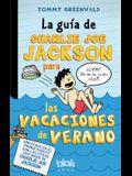 La Guía de Charlie Joe Jackson Para Las Vacaciones de Verano / Charlie Joe Jackson's Guide to Summer Vacation