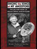 Singing the Songs of My Ancestors, Volume 244: The Life and Music of Helma Swan, Makah Elder
