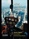 After Buddhism: A Workbook