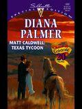 Matt Caldwell: Texas Tycoon (Long, Tall Texans) (Harlequin Special Edition)