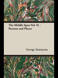 The Middle Span Vol. II. - Persons and Places