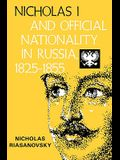 Nicholas I and Official Nationality in Russia 1825 - 1855