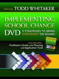 Implementing School Change DVD and Facilitator's Guide: 9 Strategies to Bring Everybody on Board