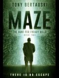 Maze: The Hunt for Freddy Bills: A Science Fiction Thriller