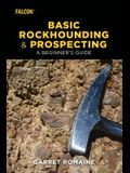 Basic Rockhounding and Prospecting: A Beginner's Guide