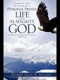 Learning How to Establish a Personal Prayer Life with the Almighty God