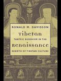 Tibetan Renaissance: Tantric Buddhism in the Rebirth of Tibetan Culture
