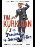 I'm Fascinated by Sacrifice Flies: Inside the Game We All Love