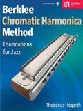 Berklee Chromatic Harmonica Method: Foundations for Jazz