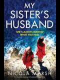 My Sister's Husband: An absolutely gripping and suspenseful page-turner