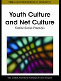 Youth Culture and Net Culture: Online Social Practices
