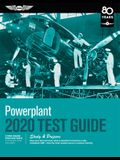 Powerplant Test Guide 2020: Pass Your Test and Know What Is Essential to Become a Safe, Competent Amt from the Most Trusted Source in Aviation Tra