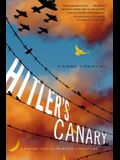 Hitler's Canary: A Daring Tale of Wartime Adventure