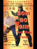 SOM Bo Gin Two Man Form: Southern Praying Mantis Kung Fu