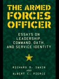 The Armed Forces Officer: Essays on Leadership, Command, Oath, and Service Identity
