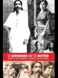 Sri Aurobindo and the Mother: Glimpses of Their Experiments, Experiences and Realisations