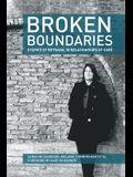 Broken Boundaries - Stories of Betrayal in Relationships of Care