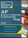 Princeton Review AP English Literature & Composition Prep, 2021: Practice Tests + Complete Content Review + Strategies & Techniques
