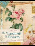 Language of Flowers Day Book: Discover a Year of Flowers for Love, Wisdom, Healing and Passion...