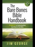The Bare Bones Bible(r) Handbook: 10 Minutes to Understanding Each Book of the Bible