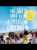 The Shed That Fed a Million Children Lib/E