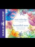 Beautiful Now (Library Edition): 90 Days of Experiencing God's Dreams for You