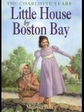 Little House by Boston Bay (Little House the Charlotte Years)