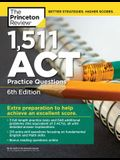 1,511 ACT Practice Questions, 6th Edition: Extra Preparation to Help Achieve an Excellent Score