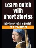 Learn Dutch with Short Stories: Interlinear Dutch to English