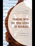 Thinking with the Yoga Sutra of Patañjali: Translation and Interpretation