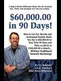 $60,000.00 in 90 Days!