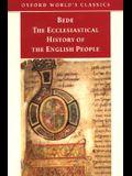 The Ecclesiastical History of the English People; The Greater Chronicle; Bede's Letter to Egbert (Oxford World's Classics)
