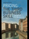 Pricing: The Third Business Skill: Principles of Price Management