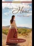 Longing for Home: Hope Springs: A Proper Romance
