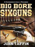 Big Bore Sixguns