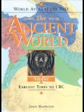 World Atlas of the Past: The Ancient World Volume 1: Earliest Times to 1 BC