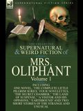 The Collected Supernatural and Weird Fiction of Mrs Oliphant: Volume 1-Including One Novel, 'The Complete Little Pilgrim Series, ' Four Novelettes, 't