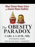 The Obesity Paradox: When Thinner Means Sicker and Heavier Means Healthier